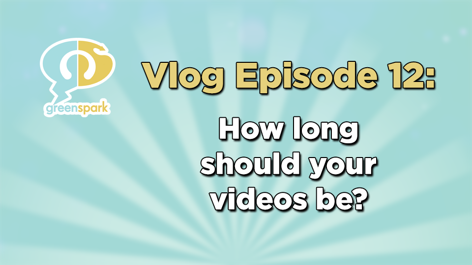 How long should your videos be?