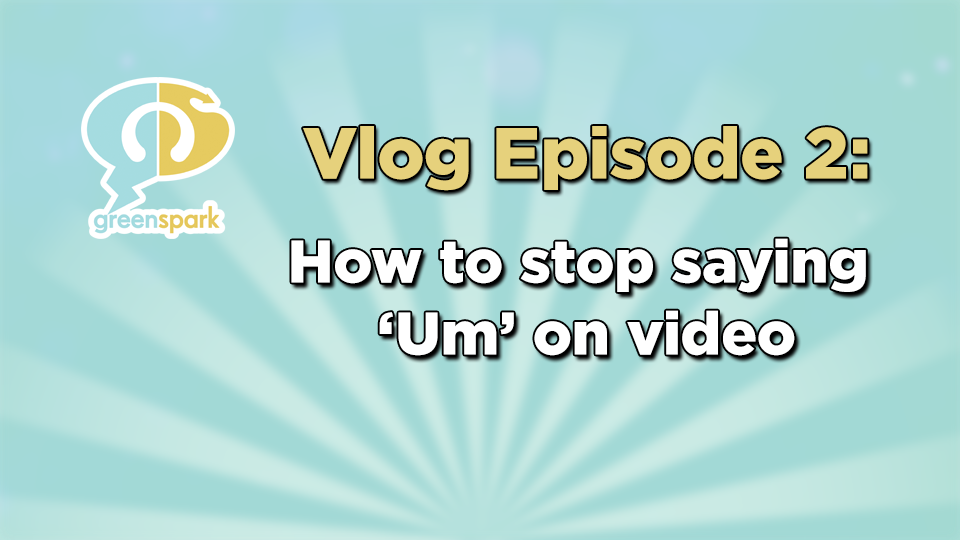 How to stop saying Um when talking on video
